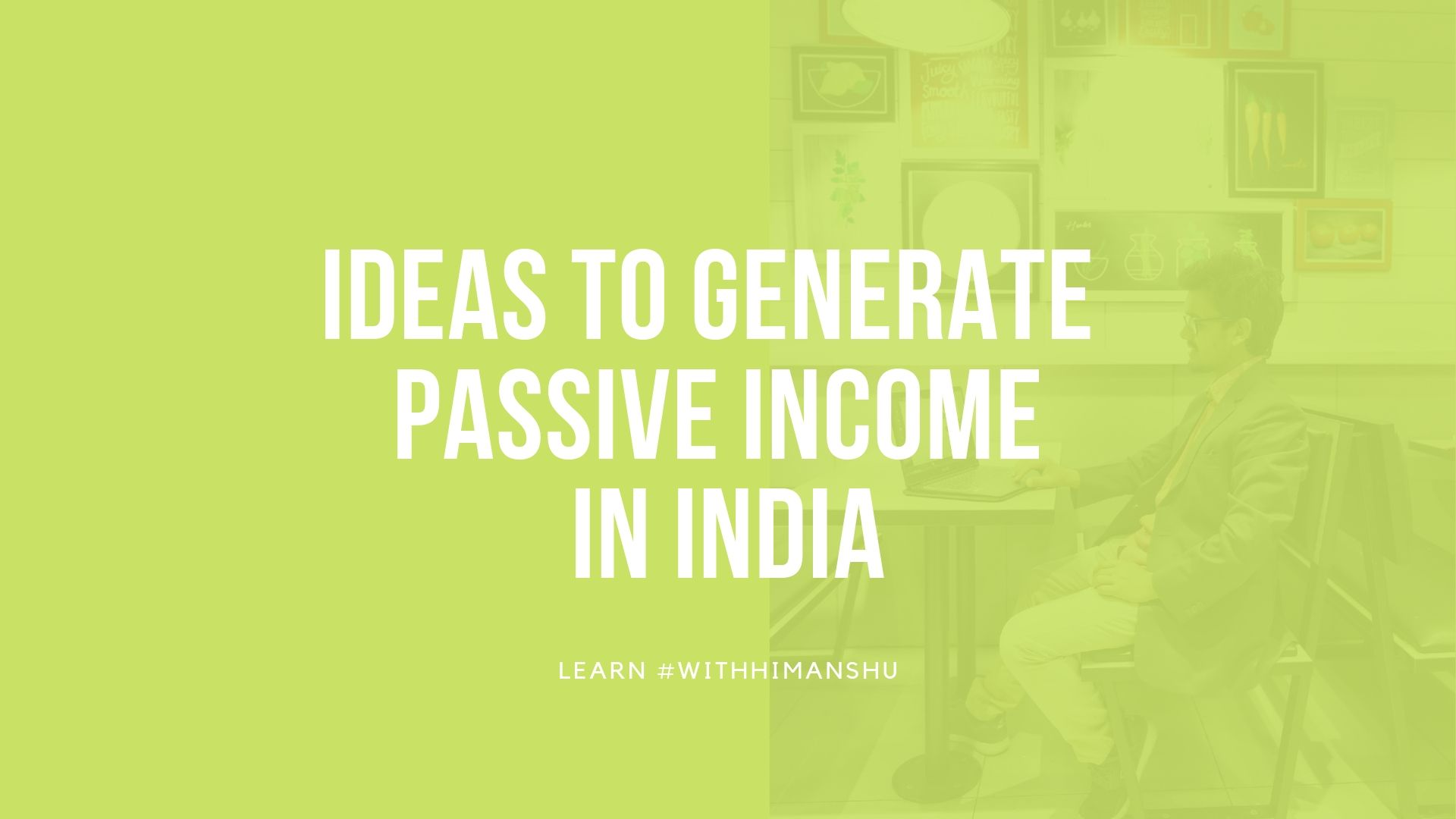 Earn passive income in India - Ideas