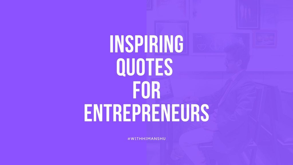 best entrepreneurship quotes to get inspired