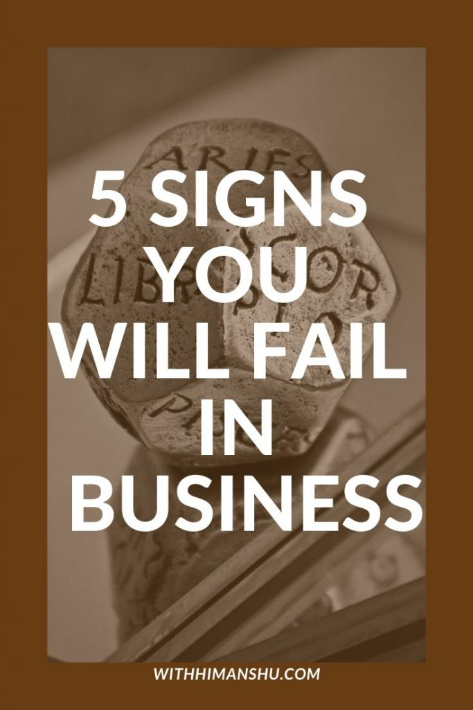 SIGNS YOU WILL FAIL IN BUSINESS